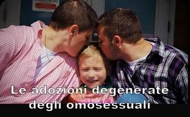 Le adozioni degenerate degli omosessuali