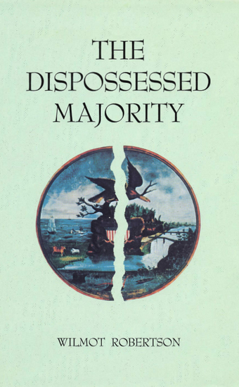 wilmot-robertson-the-dispossessed-majority