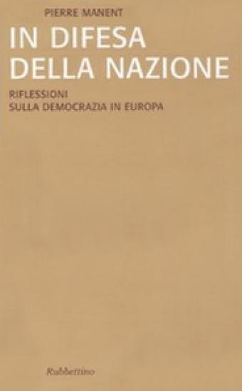 In difesa della nazione - Pierre Manent