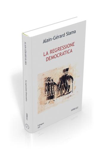 La Regressione Democratica Alain Gérard Slama