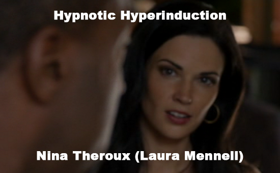 Hypnotic Hyperinduction Nina Theroux (Laura Mennell)