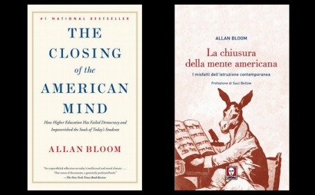 The Closing of the American Mind: How Higher Education Has Failed Democracy and Impoverished the Souls of Today's Students by Allan Bloom